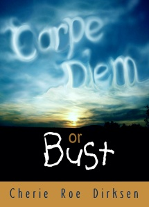 Carpe Diem or Bust Book by Cherie Roe Dirksen