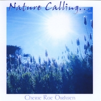 Nature Calling...by Cherie Roe Dirksen