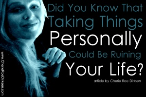 Don't Take Things Personally - Find Out How...