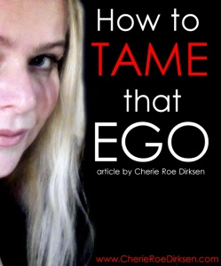 How to Train Your Dragon of an Ego by Cherie Roe Dirksen