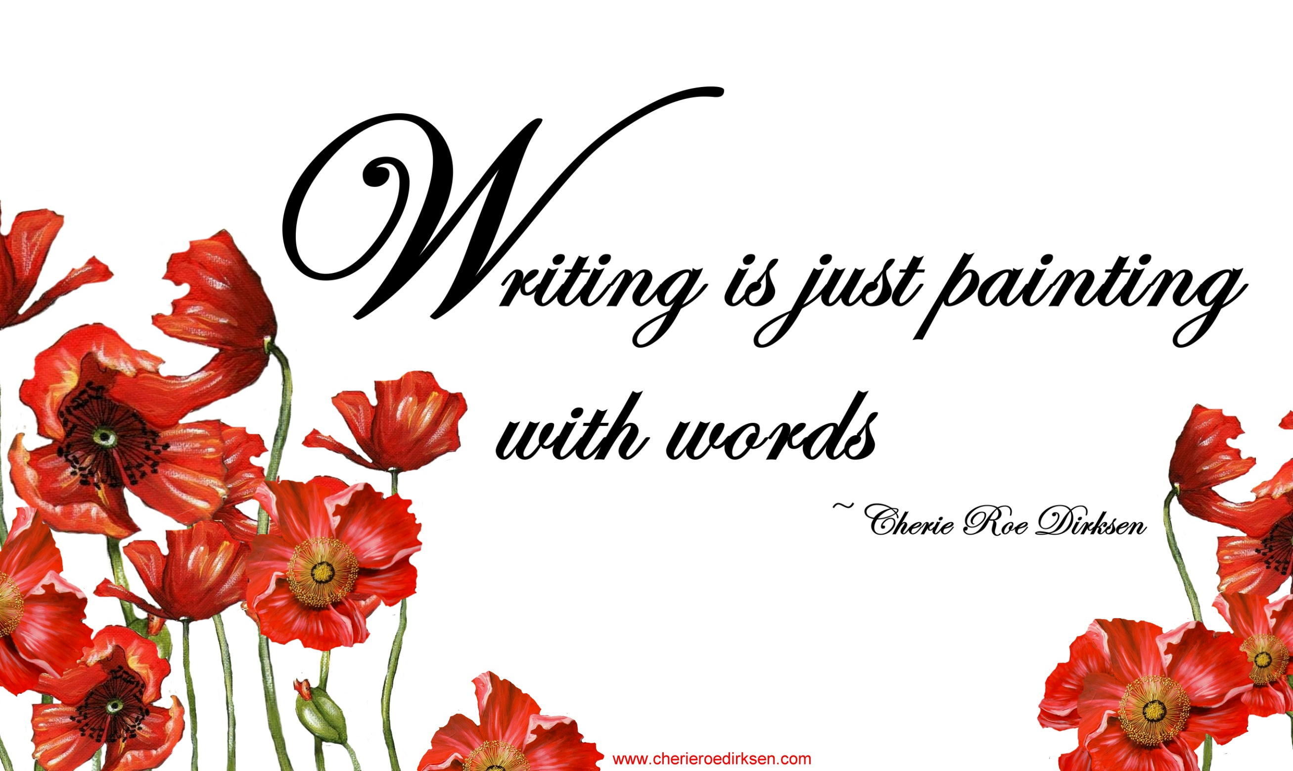 Writing is Just Painting with Words… | Cherie Roe Dirksen