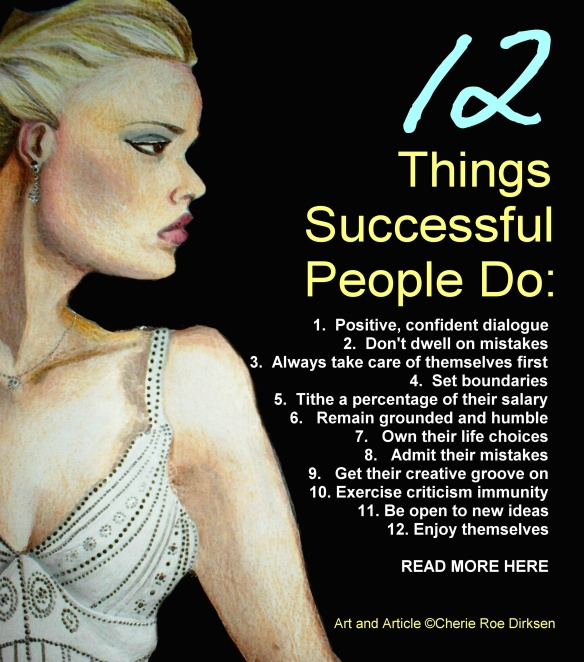12 things successful people do by Cherie Roe Dirksen
