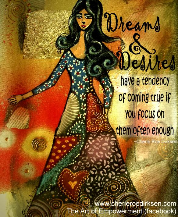 Dreams and Desires Quote by Cherie Roe Dirksen