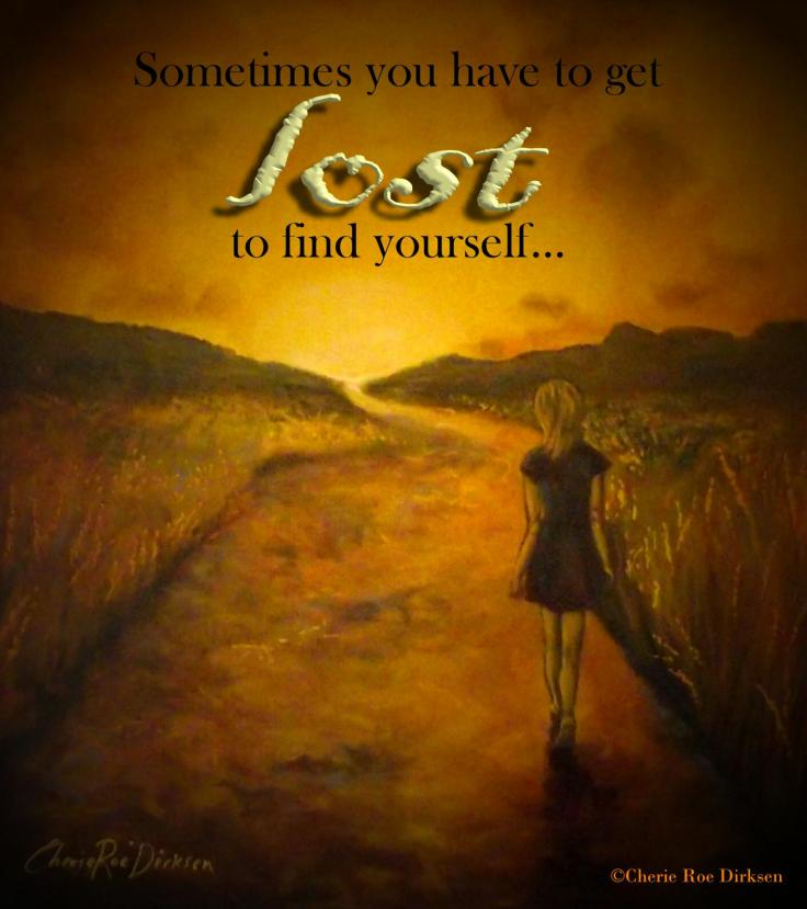 Find Yourself Quote by Cherie Roe Dirksen