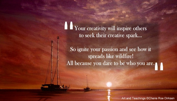 Creativity Quote by Cherie Roe Dirksen