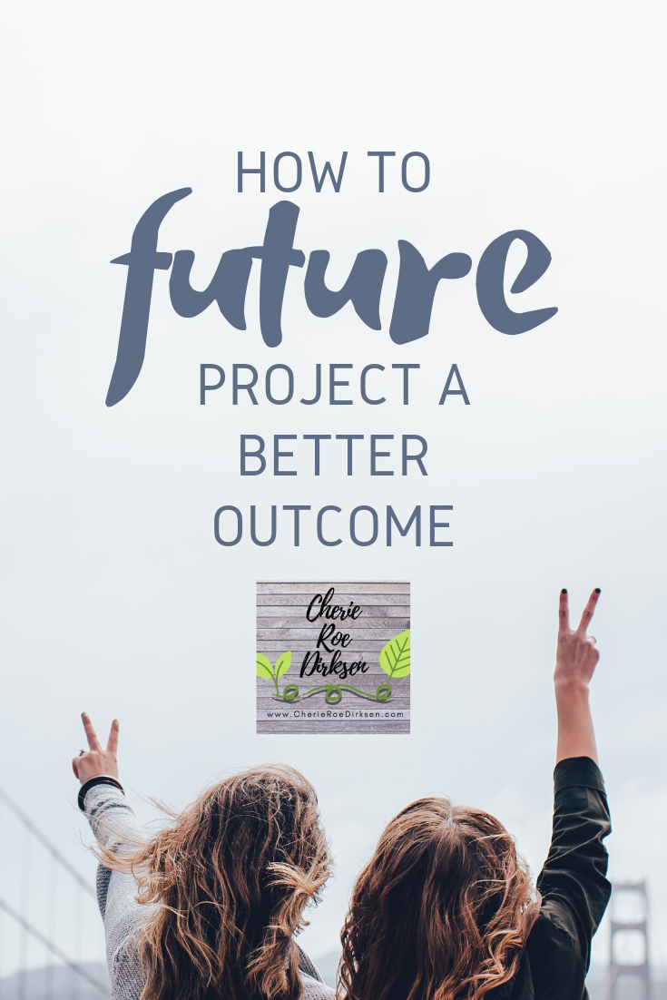 how to future project a better outcome